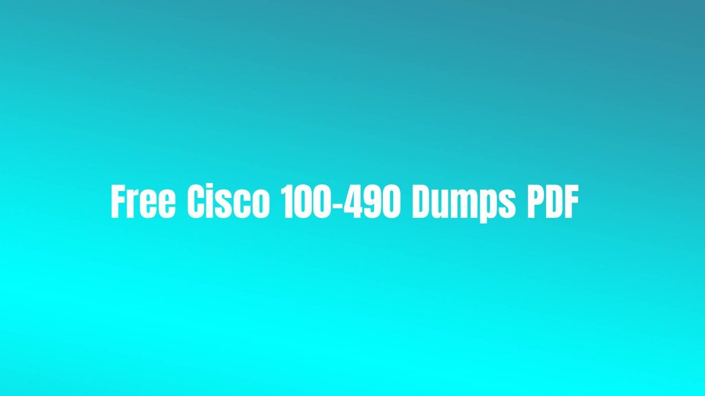Free Cisco 100-490 Dumps PDF
